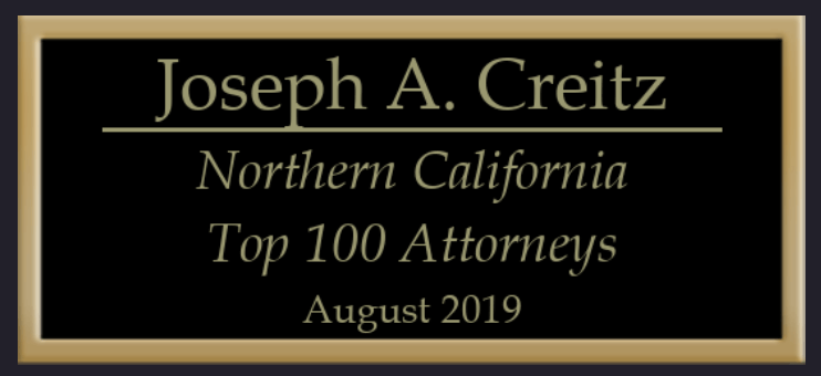 Joseph A Creitz Northern California Top 100 Lawyer, August 2019